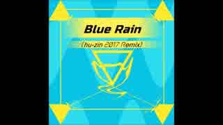 Blue Rain (hu-zin 2017 Remix)