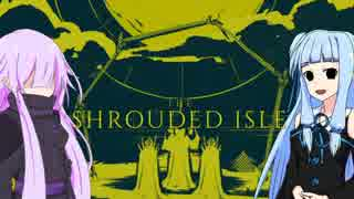 【The_Shrouded_Isle】ゆかりさんと邪教を作ろう!【VOICEROID+実況】