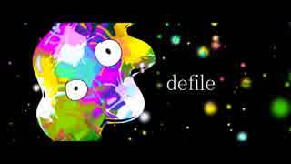 【鏡音リン】defile【オリジナル曲】
