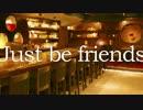 【Emma×MIC】 Just Be Friends Jazz-funk Arrange 【えまいく】