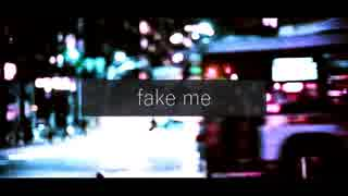 ニコカラ/fake me/on vocal