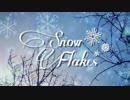 【初音ミク】Snow Flakes【オリジナル曲】