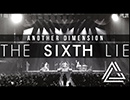 THE SIXTH LIE - Another Dimension【OFFICIAL MUSIC VIDEO】