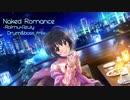 【アイマスRemix合作】Naked Romance -Rai