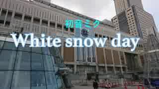 初音ミク「White snow day」【オリジナル