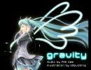 【初音ミク オリジナル】 gravity (by Mi