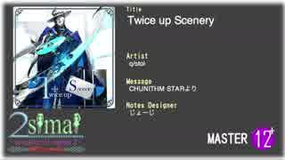 【maimai創作譜面】Twice up Scenery MASTER(12+)【2simaiEX】