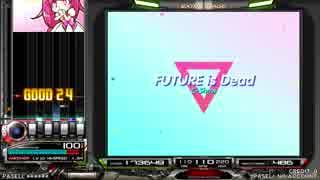 【beatmania IIDX】 FUTURE is Dead (SPA) 【CANNON BALLERS】 ※手元付き