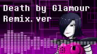 【Undertale】Death by Glamour Remix.ver