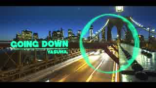 【フリーダウンロード】Yasuha. - Going Down (Original Mix)【Chill Trap】