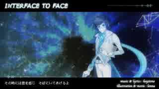 【白咲優大】InterFace to Face【セルフカバー】 thumbnail
