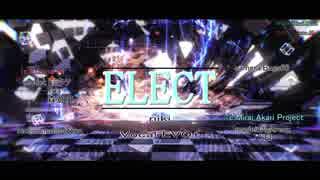 【MMD】ミライアカリ・キズナアイで「ELECT」
