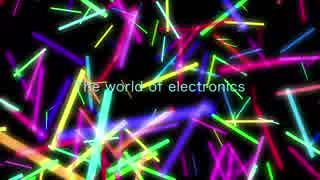 【NNI】The world of electronics【オリジナル曲】
