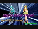 aggressive angel【feat 初音ミク&Gumi】 by youdream