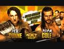 【NXT】ピート・ダン vs アダム・コール【18.03.14】