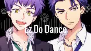【手描きA3!】兵頭兄弟がEz-Do-Dance歌っ