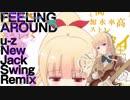 【ラーメン大好き小泉さん】FEELING AROUND【u-z NJS Remix】