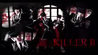 【MMDA3!】KILLER B【千景・九門・莇】