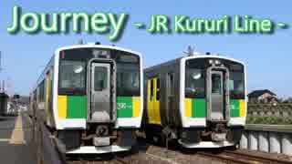 Journey -JR Kururi Line-