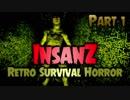 【実況】超マイナーゲーム探訪記 【InsanZ - Retro Survival Horror】part1