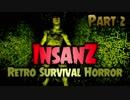 【実況】超マイナーゲーム探訪記 【InsanZ - Retro Survival Horror】part2