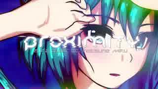 【初音ミク】 PROXIMITY 【VOCALOID TRANC