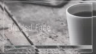 【GUMI】Divided Face【オリジナル曲】