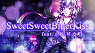 SweetSweetBitterKiss feat.結月ゆかり