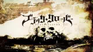ブラッククローバー OP3「Black Rover」