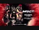 【Impact】リッチ・スワン&ペンタゴンJr&フェニックスvsoVe【...