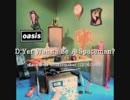【和訳】D'Yer Wanna Be A Spaceman? / OASIS