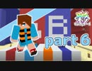 【Minecraft】いろどりクラフト【チーム実況】Part6