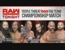 【WWE】Bチーム(ch.)vsデリーターズ・オブ・ワールドvsザ・リバイバル【RAW 18.8.13】