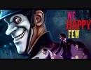 【実況】麻薬だらけのイギリスが舞台のホラーゲーム〔We Happy Few〕part.1