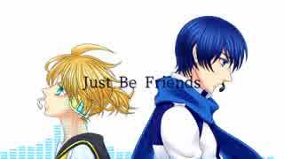 【KAITO・レン】Just Be Friends【合わせ