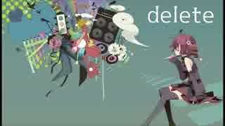 【重音テト】delete【オリジナル】