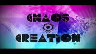 【初音ミク&鏡音リン】Chaos and Creation【オリジナル】 thumbnail