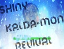 Shiny Kalda-mon Revival