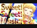 【デレステMAD】Sweet! Sweet! Music!