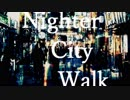 Nighter City Walk - Tv1cko