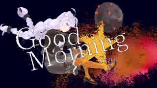 【紲星あかりの】Good Morning☆
