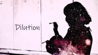 Dilution / 初音ミク