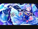 【初音ミク】magic melody【オリジナル曲】