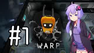 【WARP】結月ゆかりとキュートなエイリア