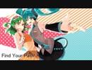【初音ミク x Gumi】Find Your Path ! (Re-written Japanese lyrics)