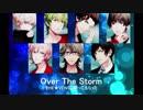 【うたプリ】「Over The Storm」をHE★VENSに歌ってもらった