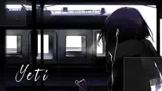 【初音ミク】 Yeti 【オリジナル!】