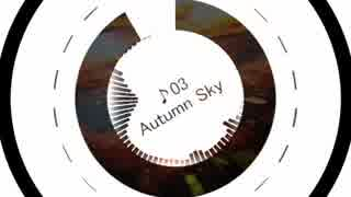 【EP】 Autumn Sky 【Xfade Demo】