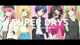 【オリジナルMV】 SUPER DAYS 歌ってみた【女5人で】