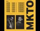 洋楽を高音質で聴いてみよう【1269】MKTO 『How Can I Forget...